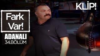 Fark Var - Adanalı 34.Bölüm
