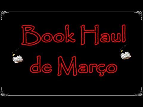Book Haul de Março (2017) | Um Livro e Só