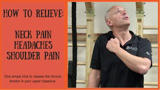 How to relieve Neck Pain, Headaches and Shoulder Pain