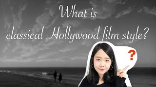 What Is Classical Hollywood Film Style - Media/Geek