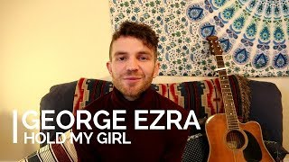 George Ezra   Hold My Girl (Guitar Lesson)