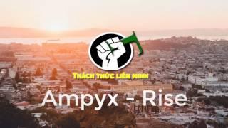 Ampyx - Rise 1Hour | 1H Gaming Music | Nhạc Hay Chơi Liên Minh 2017