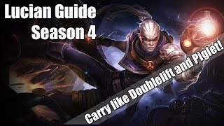 Lucian Guide Season 5 - How to Play & How to Carry like Doublelift and Piglet! - League of Legends