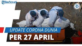 Update Corona Dunia 27 April 2021: Total 148,4 Juta Terinfeksi, India Catat 17,6 Juta Kasus Covid-19