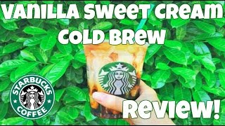 Vanilla Sweet Cream Cold Brew from Starbucks! - Review