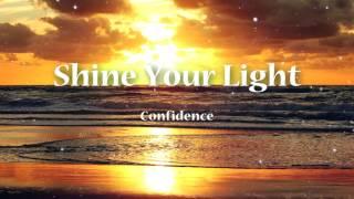 Confidence - Shine Your Light