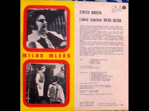 Strýco Marcin - 2.časť - Ľudový rozprávač Milan Mlsna