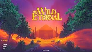 The Wild Eternal PC 60FPS Gameplay | 1080p