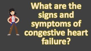 What are the signs and symptoms of congestive heart failure ?  | Best Health FAQS