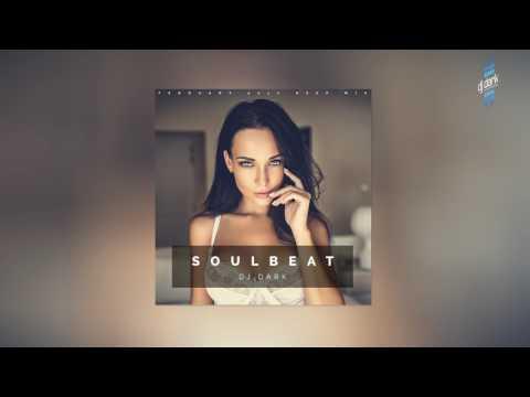 Dj Dark – Soulbeat (February 2017) [Deep Vocal Chill Mix]