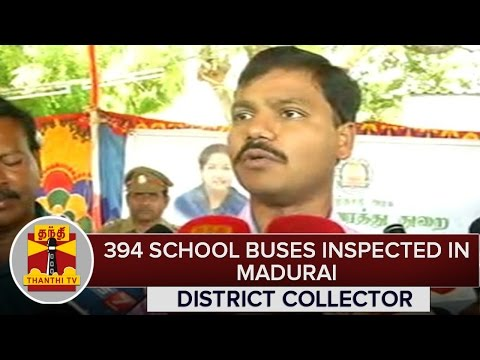 394-School-Buses-Inspected-Order-To-Correct-Problems-in-Madurai--District-Collector