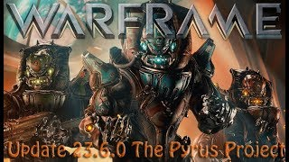 Warframe - Update 23.6.0: The Pyrus Project