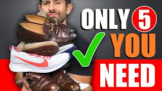 The ONLY 5 Shoes A Stylish Man NEEDS In His Wardrobe!