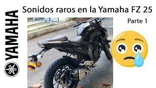 Yamaha FZ 25 - Sonidos raros que ha presentado la moto.