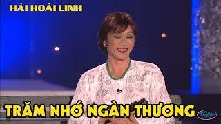 Hài - Hoài Linh - Chí Tài - Hoài Tâm - Viêt Hương - Trung Dân - TT Lan - Trăm Nhớ Ngàn Thương