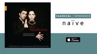 Sergey & Lusine Khachatryan - My Armenia (Full Album)