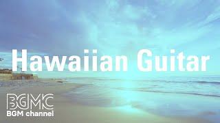 Joyful Summer Hawaiian Guitar Music - Beach Music for Chill, Relax and Yoga