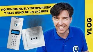 NO FUNCIONA EL VIDEOPORTERO Y SALE HUMO DEL ENCHUFE