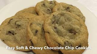 easy soft and chewy chocolate chip cookies recipe