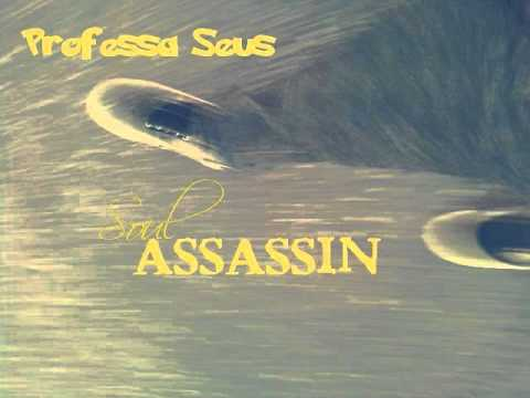 Professa Seus - Soul Assassin