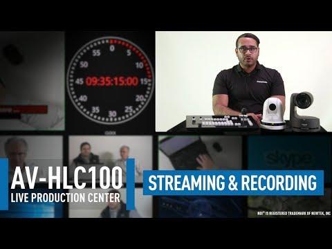 AV-HLC100 Live Production Center: Streaming & Recording
