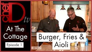 How To Make The Perfect Burger, French Fries & Aioli