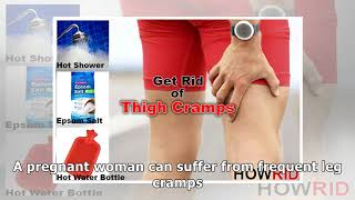 How to Get Rid of Thigh Cramps? – Stop Thigh Cramps