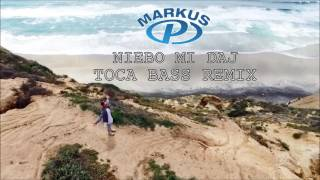 MARKUS P - Niebo mi daj (Toca Bass Remix)