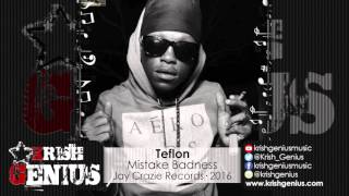 Teflon - Mistake Badness (Raw) Next Gen Riddim - March 2016