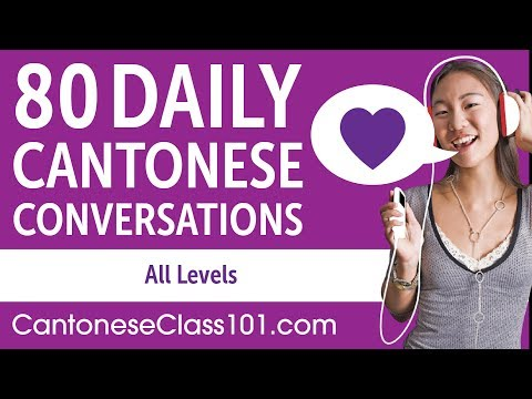 2 Hours of Daily Cantonese Conversations - Cantonese Practice for ALL Learners