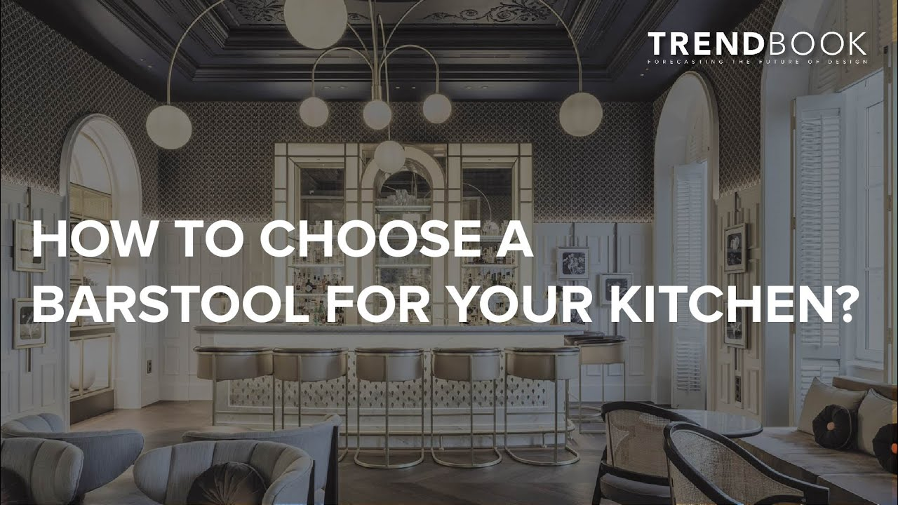 How to choose a bar stool for your kitchen? I Top Trends 2020