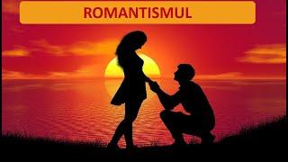 Romanismul – Prezentare / Video