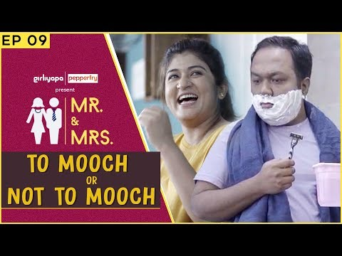 Mr & Mrs. E09 | To Mooch Or Not To Mooch ft. Nidhi Bisht & Biswapati Sarkar || Girliyapa