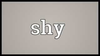 Shy Meaning
