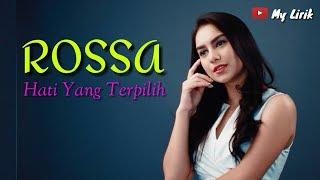 ROSSA Hati Yang Terpilih | Lirik Lagu