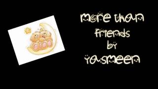More Than Friends - Yasmeen