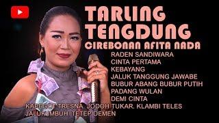 Tarling Tengdung Cirebonan - Afita Nada Full Nonstop_Vol. 01