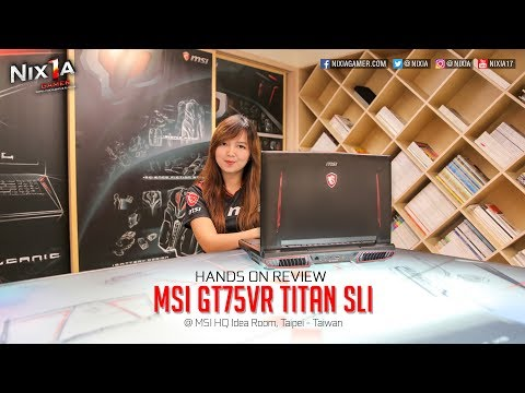 Nixia - Hands on Review MSI GT75VR Titan SLI ( In Bahasa Indonesia )