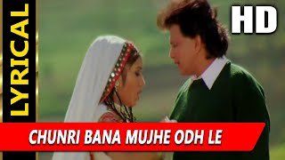 Chunri Bana Mujhe Odh Le With Lyrics | Udit Narayan