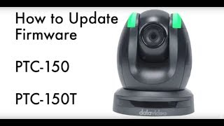 How to Update to the Latest Firmware on Datavideo's PTC-150 / PTC-150T