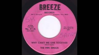 The Pipe Dream   Why Can't We Live Together (1970)