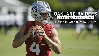Mic'd Up: Derek Carr at 2018 Training Camp