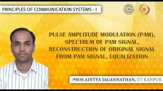 Lec 39 | Principles of Communication Systems-I |  Pulse Amplitude Modulation (PAM) | IIT KANPUR