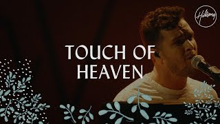Touch Of Heaven - Hillsong Worship