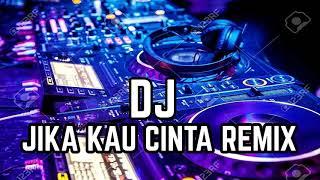 DJ Jikalau Kau Cinta Remix 2019