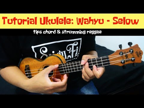 Tutorial ukulele  wahyu   selow  tips chord dan strumming reggae