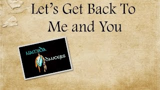 Let's Get Back To Me and You Line Dance