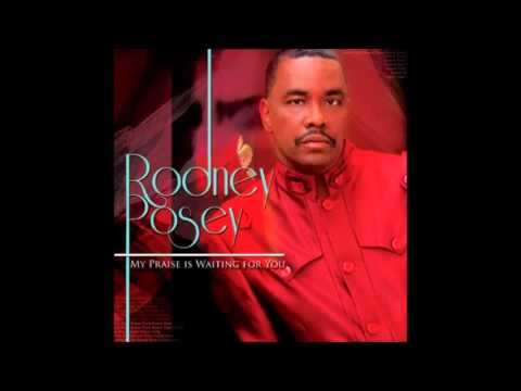 Rodney Posey - My Praise Is Waiting For You