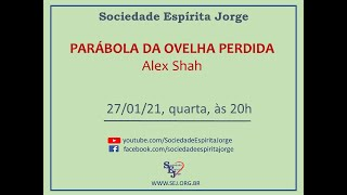 Parábola da Ovelha Perdida – Alex Shah – 27/01/2021