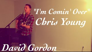 Chris Young - I'm Comin' Over / David Gordon (LIVE TAKE)